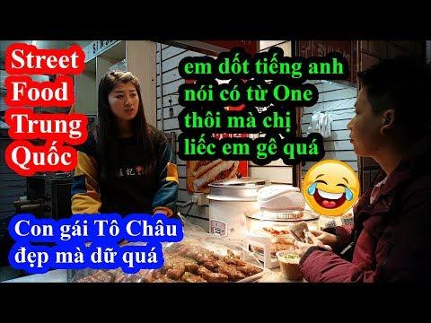 Hai lúa đi ăn street food tại Trung Quốc gặp gái đẹp chém tiếng anh và cái kết quê cái mặt - Thời lượng: 24 phút.