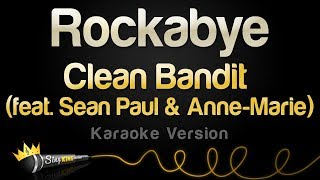 Clean Bandit ft. Sean Paul & Anne-Marie  - Rockabye (Karaoke Version)
