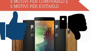Video: OnePlus 2: 3 motivi per comprarlo e 3 motivi per n ...