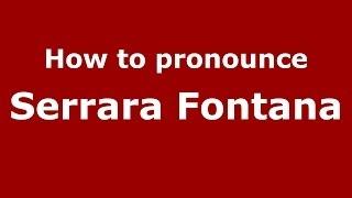 Serrara Fontana Italy  city images : How to pronounce Serrara Fontana (Italian/Italy) - PronounceNames.com