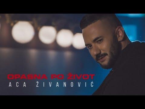 Opasna po život - Aca Živanović - nova pesma, tekst pesme i tv spot