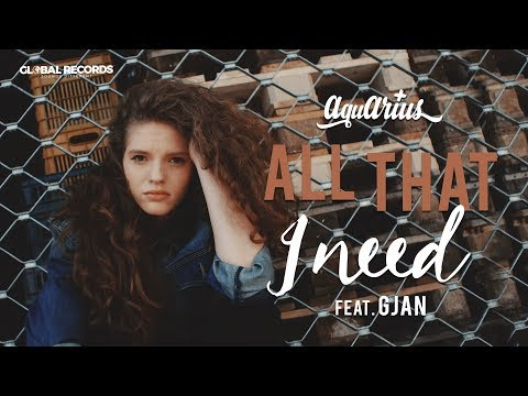 Aquarius feat. GJan - All That I Need