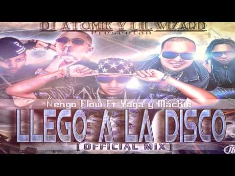 Ñengo Flow – Llego A La Disco ft. Yaga & Mackie