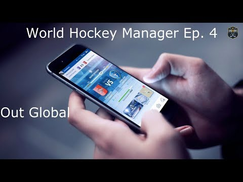 World Hockey Manager Ep 4- Out Global