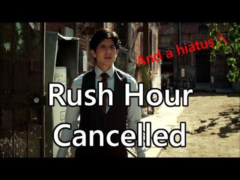 Rush Hour show hiatus and cancellation