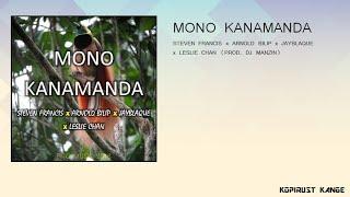 Mono Kanamanda - Steven Francis x Arnold Bilip x JayBlaque x Leslie Chan