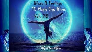 Blues & Feelings ~10 Magic Slow Blues  Vol. 28