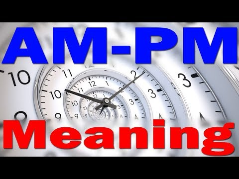 What Is The Meaning And Full Form Of AM And PM