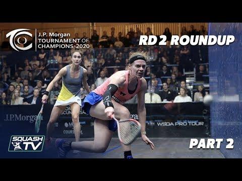 Squash: J.P. Morgan Tournament of Champions 2020 - Women's Rd 2 Roundup [Pt.2]