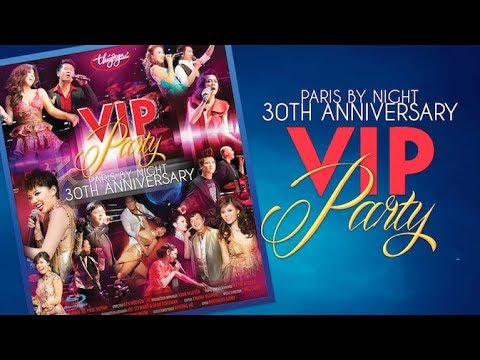 Paris By Night 109 VIP Party (Full Program) - Thời lượng: 2:45:43.