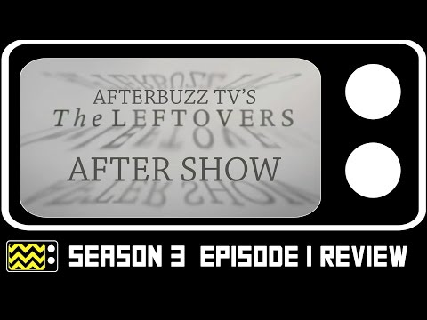 The Leftovers Season 3 Episode 1 Review & After Show | AfterBuzz TV