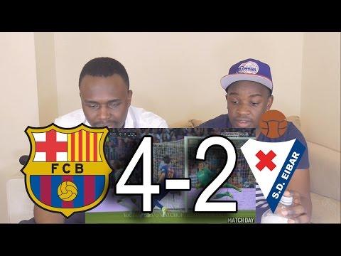 Barcelona vs Eibar 4-2 All Goals Highlights: Reaction By MNT