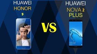 HUAWEI HONOR 9 VS HUAWEI NOVA 2 PLUS