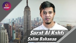 Video Salim Bahanan - Surat Al Kahfi MP3, 3GP, MP4, WEBM, AVI, FLV November 2018