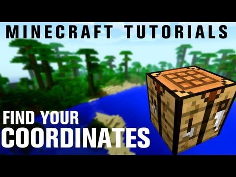 Minecraft Tutorials: How to Find Your Coordinates