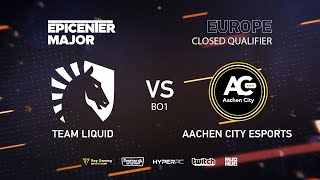 Aachen City Esports vs Team Liquid, EPICENTER Major 2019 EU Closed Quals , bo1 [GodHunt & Inmate]