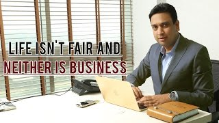 Life isn't fair and neither is business - Sachin Mittal