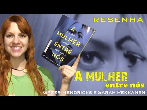 Resenha A Mulher entre nós - Greer Hendricks e Sarah Pekkanen
