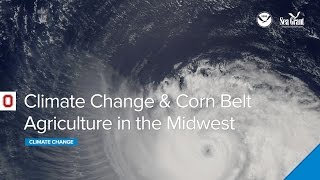 Climate Change & Corn Belt Agriculture in the Midwest Webinar