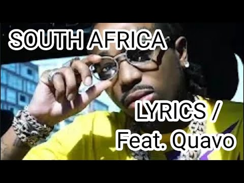 SOUTH AFRICA / LYRICS ( feat. Quavo )