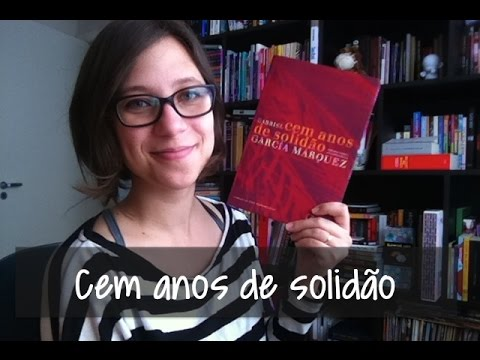 Cem Anos de Solidão - Vamos falar sobre livros? #143