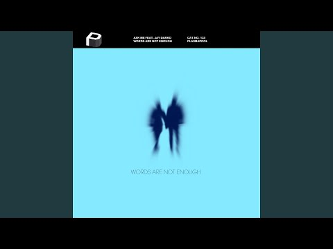 Words Are Not Enough (Original Mix)