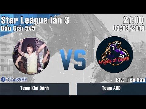 [LIVE] Giải đấu Star League lần 3: Vòng Thăng Hạng - Team Khá Bảnh vs Team AOD (BO3) - Thời lượng: 46 phút.