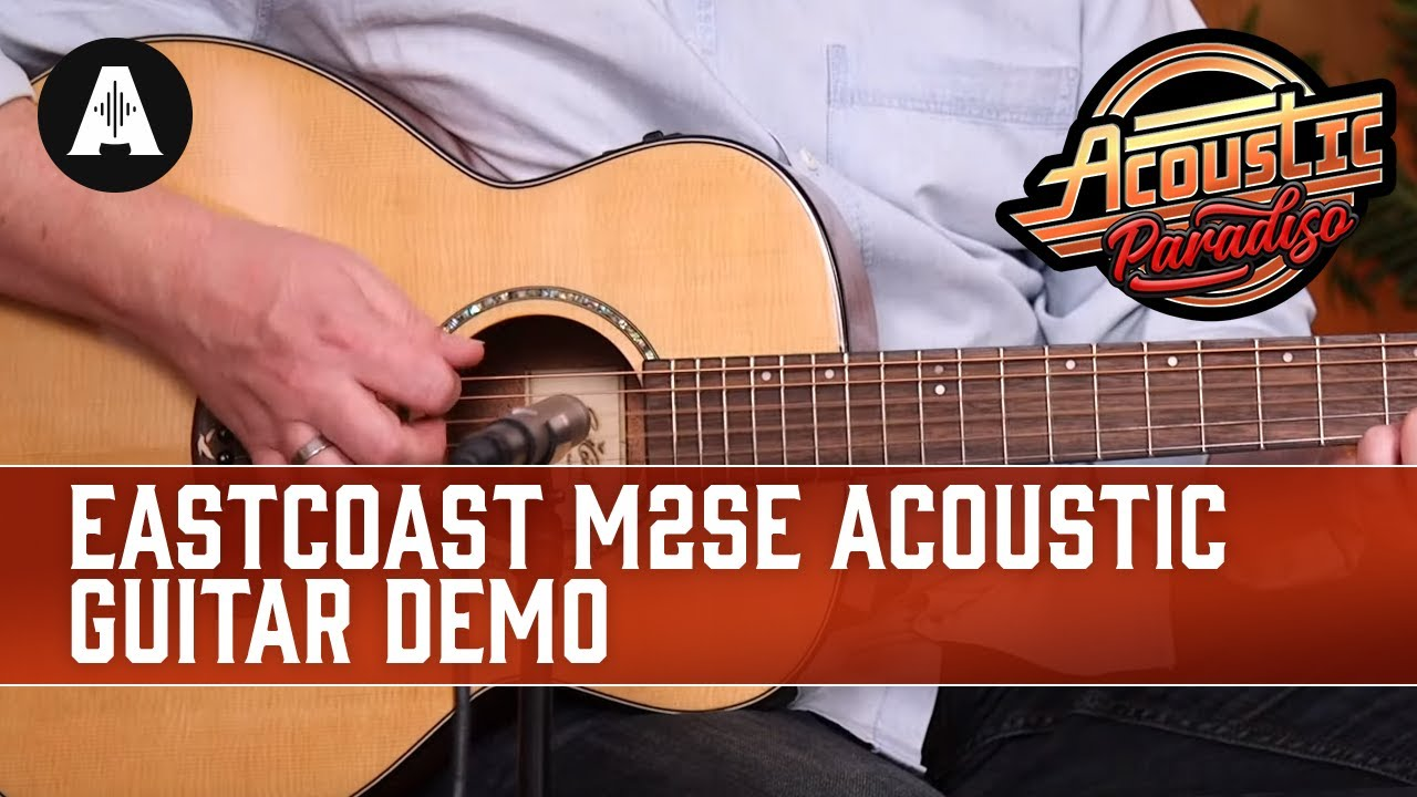 EastCoast M2SE Electro-Acoustic Guitar Demo – The Best Affordable Acoustic Guitars!
