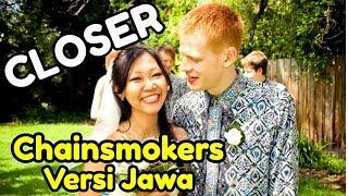 Video CLOSER Chainsmokers Javanese Version (Sak Lawase Tak Kancani) MP3, 3GP, MP4, WEBM, AVI, FLV Oktober 2017