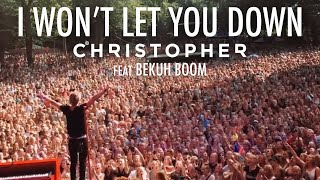 Christopher I Won't Let You Down ft. Bekuh Boom pop music videos 2016