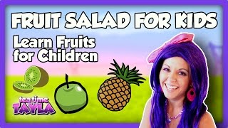 Fruits and Fruit Salad for Kids, Tea Time with Tayla