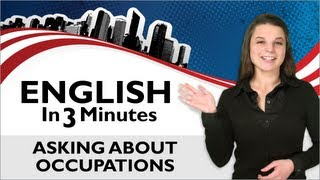 Asking About Occupations, What is your Job?, English in 3 Minutes