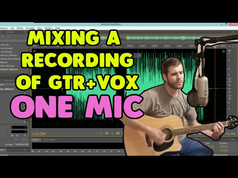 How to Mix a Recording of Acoustic Guitar with Vocals (One Microphone)