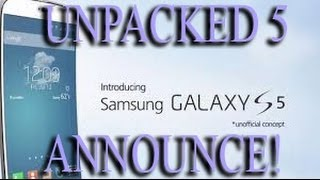 Samsung Galaxy S5 Announce - UNPACKED 5 In Barcelona!