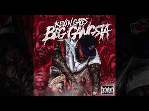 Kevin Gates - Big Gangsta [Official Audio]