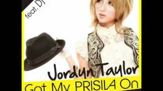 Jordyn Taylor - Got My PRISILA On feat.DJ LIE (LADYMODE mix) (Snipped)
