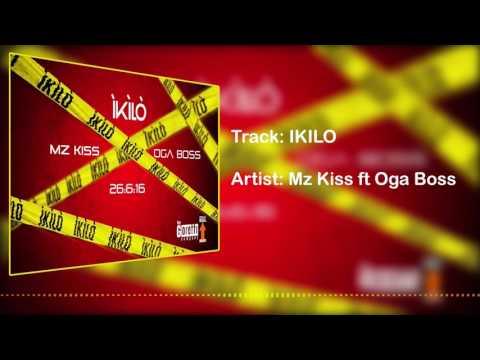 Mz Kiss | Ikilo [Official Audio] ft Oga Boss