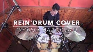 Download lagu Kau Adalah - Isyana Sarasvati ( Drum Cover ) #REINHARD BENO Mp3
