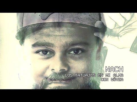 NACH feat. Wöyza – «Los Tatuajes En Mi Alma»