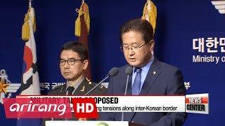국방부 北에 군사회담 제안 The South Korean government officially proposed holding military talks with the North... already with a fixed date and place in mind.