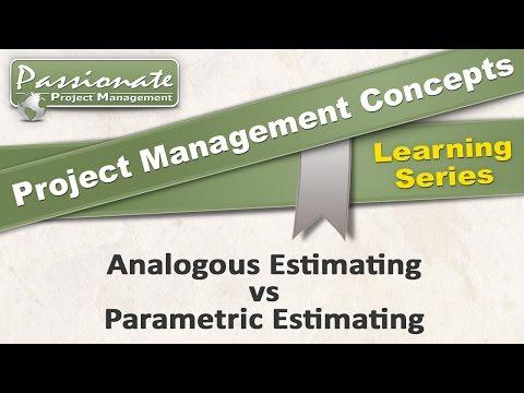 Project Management Concept #4: Analogous Estimating v Parametric Estimating