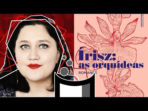 Literatorios #084 - Írisz: As Orquídeas