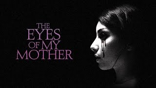 Nonton The Eyes Of My Mother   Official Trailer Film Subtitle Indonesia Streaming Movie Download