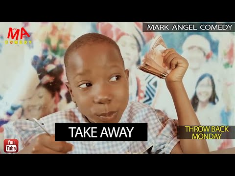 TAKE AWAY (Mark Angel Comedy) (Throw Back Monday)