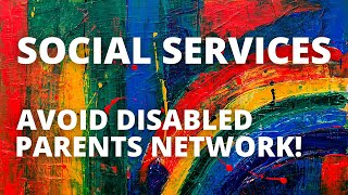 Why Disabled Parent's Should NOT Approach Social Services