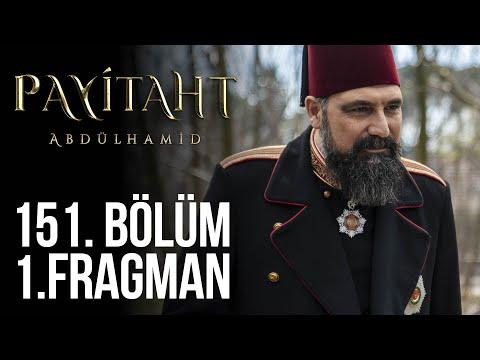 Payitaht Abdülhamid 151. Bölüm Fragmanı