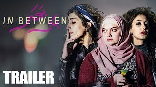 Nonton In Between Official Uk Trailer Film Subtitle Indonesia Streaming Movie Download