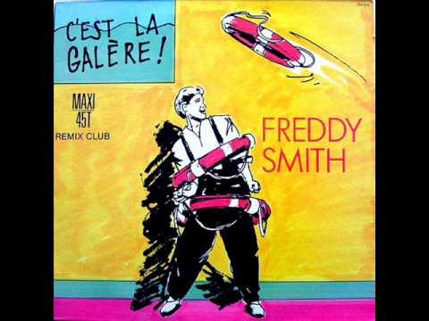 FREDDY SMITH - C'EST LA GALERE