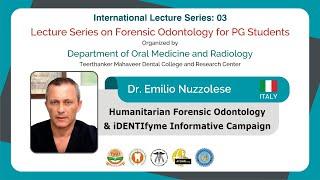 Humanitarian Forensic Odontology & iDENTIfyme Informative Campaign | Prof. Emilio Nuzzolese