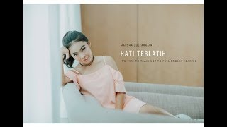 Video Marsha Zulkarnain - Hati Terlatih (Official Lyric Video) MP3, 3GP, MP4, WEBM, AVI, FLV Juni 2018